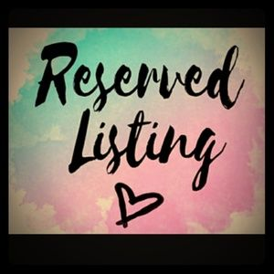 Other - Reserved listing for krys.